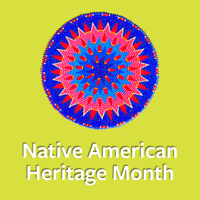 Native American Heritage month- link to more information about Native American heritage month