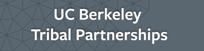 UC Berkeley ~ Tribal Partnerships